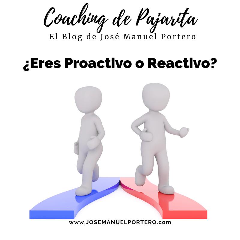 Reactividad o Proactividad