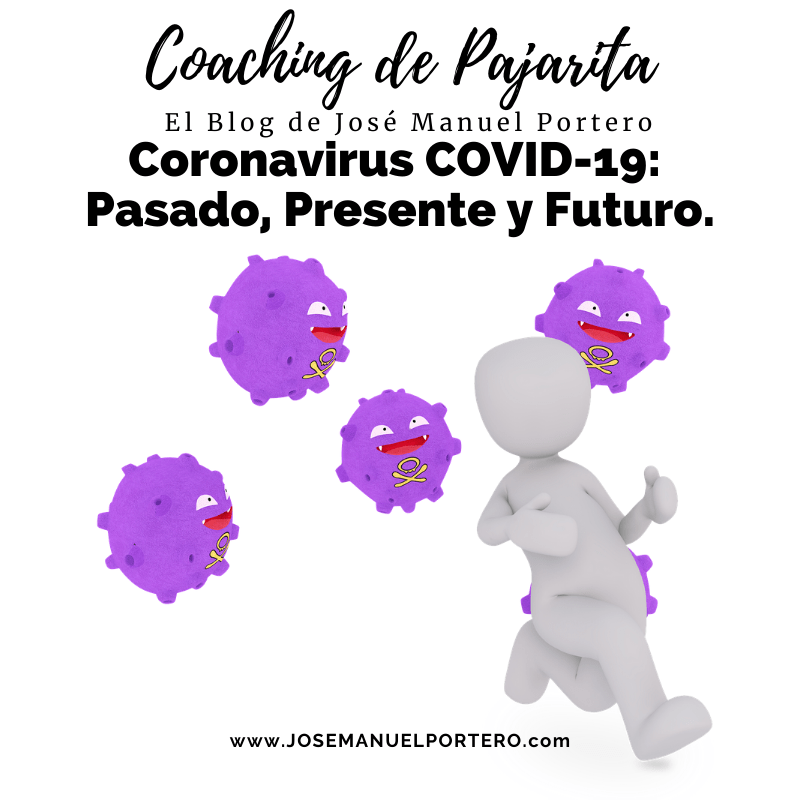 Coronavirus COVID-19: Pasado Presente y Futuro.