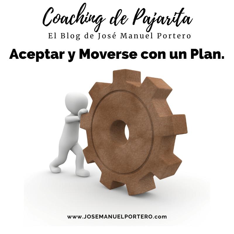 Aceptar y Moverse con un Plan